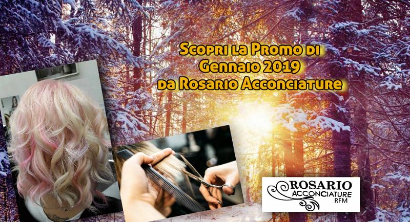 Scopri la Promo di Gennaio 2019 da Rosario Acconciature